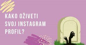 Slika za blog tekst pod nazivom kako oživeti Instagram profil? Na njoj je simbolično predstavljeno ozivljavanje Instagram profila
