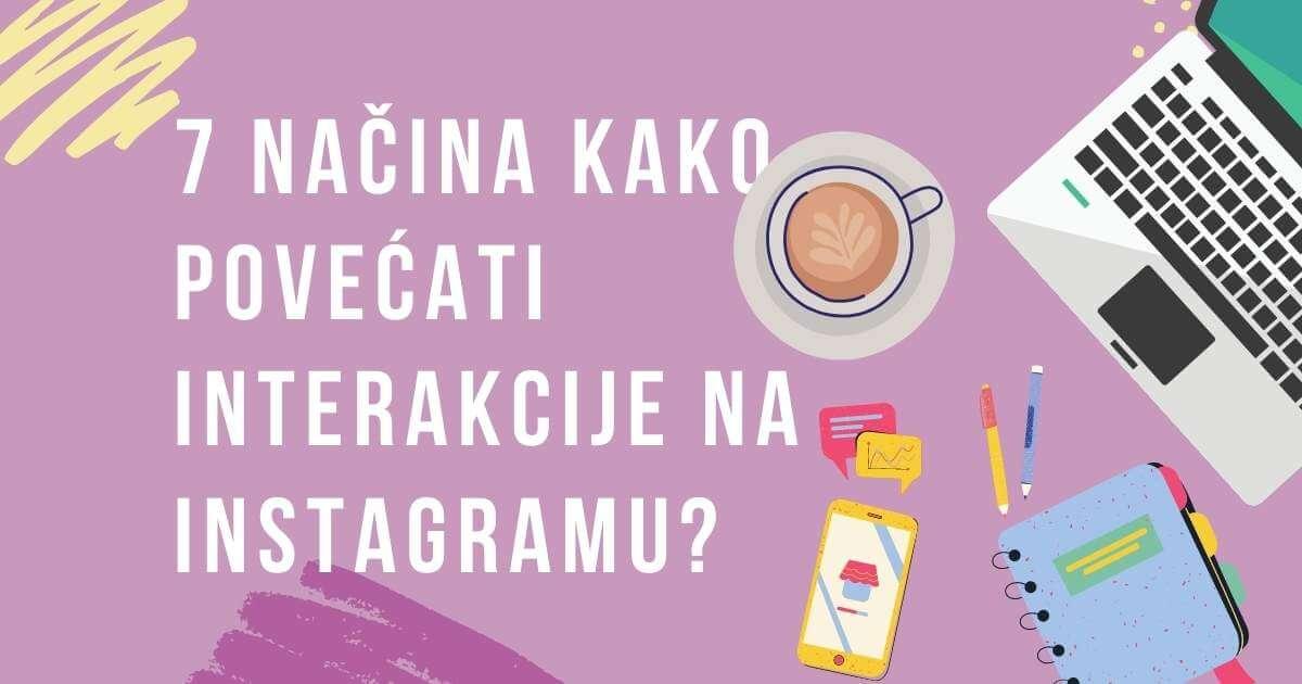 Read more about the article 7 načina kako povećati interakcije na Instagramu?